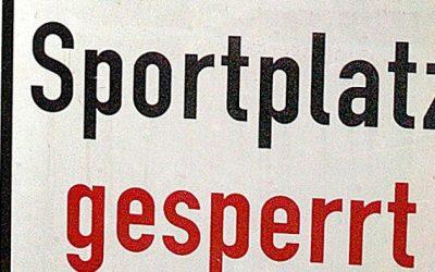"""Und wieder """"Notbremse"""" mit Sperrung aller Sportplätze – Saison wird nicht fortgeführt."""